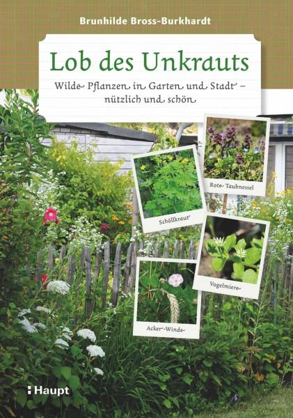 Lob des Unkrauts - Wilde Pflanzen in Garten und Stadt - nützlich und schön, Haupt-Verlag