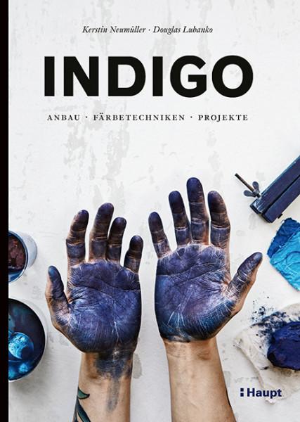 Indigo - Anbau, Färbetechniken, Projekte, Haupt Verlag, Autoren K. Neumüller, D. Lubanko