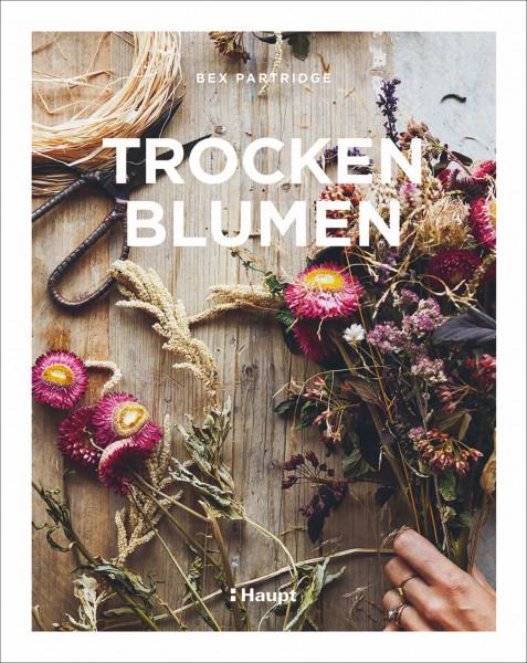 Trockenblumen: Pflanzen auswählen, richtig trocknen, stilvoll arrangieren, Haupt Verlag, Autor B. Partridge