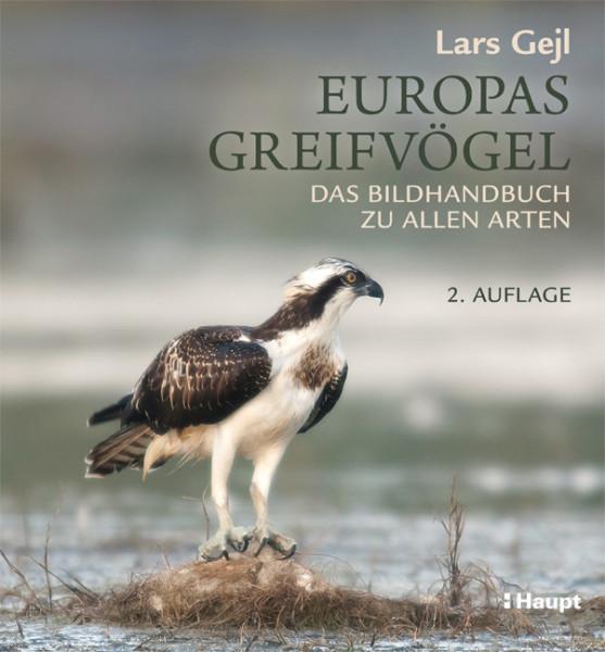 Europas Greifvögel - Das Bildhandbuch zu allen Arten, Haupt Verlag, Autor L. Gejl