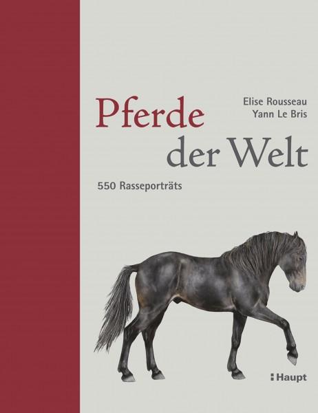 Pferde der Welt: Mit über 550 Rasseporträts und 650 Illustrationen das umfassendste Werk zu Pferderassen, Haupt Verlag, Autor E. Rousseau