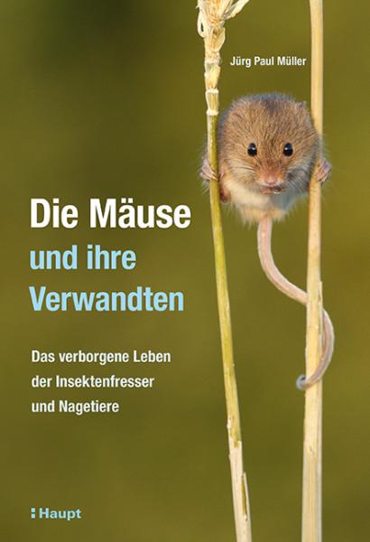 Die Mäuse und ihre Verwandten, ein schönes Buch über das Leben kleiner Nagetiere, erschienen im Haupt Verlag