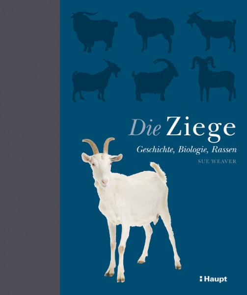 Die Ziege - Geschichte, Biologie, Rassen, Haupt Verlag, Autor S. Weaver