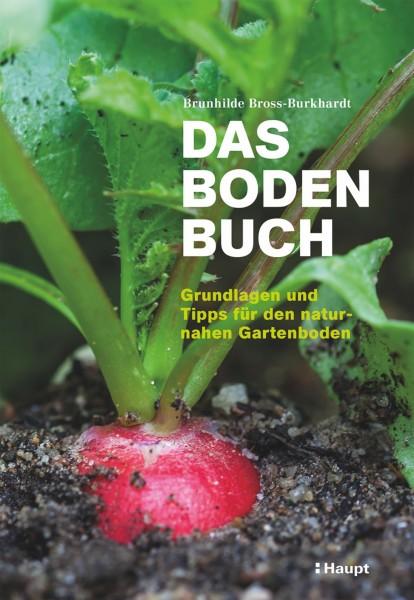 Das Bodenbuch: Grundlagen und Tipps für den naturnahen Gartenboden, Haupt Verlag, Auto B. Bross-Burkhardt