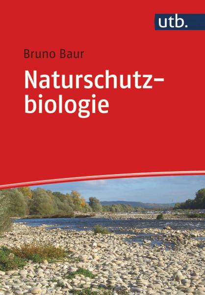 Naturschutzbiologie: Das umfassende Lehrmittel und Handbuch zur Naturschutzbiologie, Haupt Verlag, Autor B. Baur
