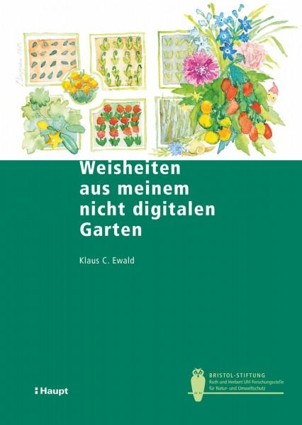 Weisheiten aus meinem nicht digitalen Garten - ein lustiges, interessantes Buch für Gartenfreunde, Haupt Verlag, Autor K. C. Ewald