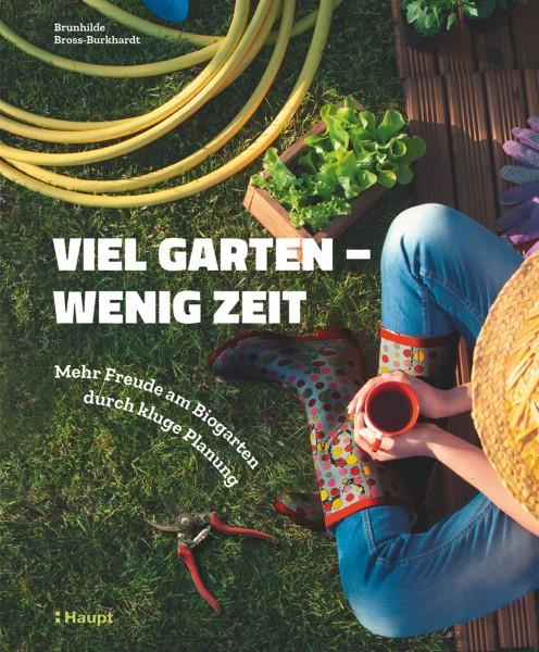 Viel Garten - wenig Zeit: Ein Buch voller Tipps, damit das Gärtnern nicht zur Last wird, Haupt Verlag, Autor: B. Bross-Burkhardt