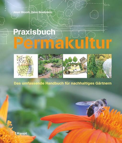 Praxisbuch Permakultur: Das umfassende Handbuch für nachhaltiges Gärtnern, Haupt Verlag, Autoren J. Bloom, D. Boehnlein