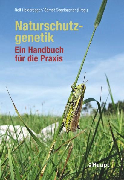 Holderegger/ Segelbacher Naturschutzgenetik Ein Praxishandbuch aus dem Haupt Verlag