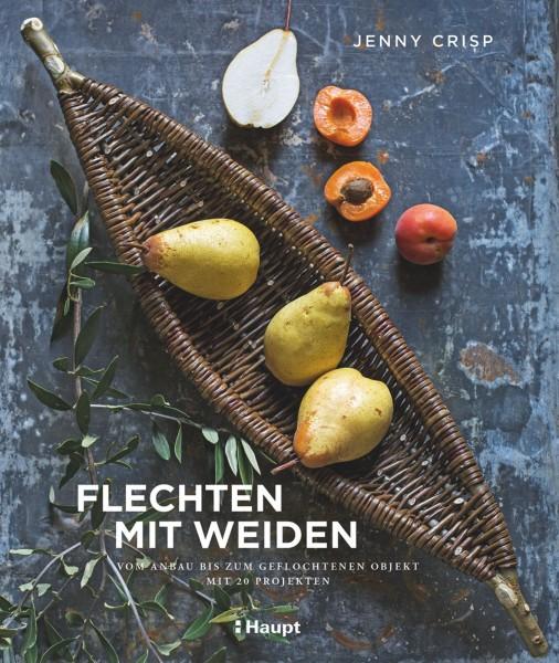 Flechten mit Weiden: vom Anbau bis zum geflochtenen Objekt - mit 20 Projekten, Haupt Verlag, Autor J. Crisp