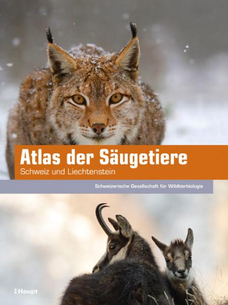 Atlas der Säugetiere - Schweiz und Liechtenstein, wissenschaftlich fundierte Artporträts zu allen 99 wildlebenden Arten, Haupt Verlag