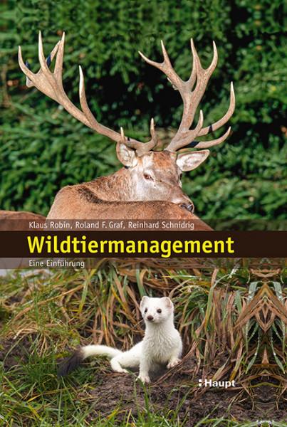 Wildtiermanagement - Eine Einführung, Haupt Verlag, Autoren K. Robin et al.