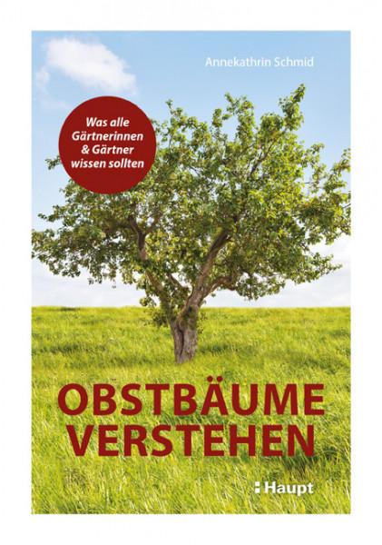 Obstbäume verstehen, was alle Gärtnerinnen und Gärtner wissen sollten, Haupt Verlag, Autor A. Schmid
