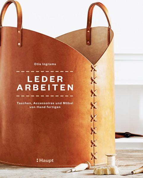 Lederarbeiten - Taschen, Accessoires und Möbel von Hand fertigen, Haupt Verlag, Autor O. Ingrams