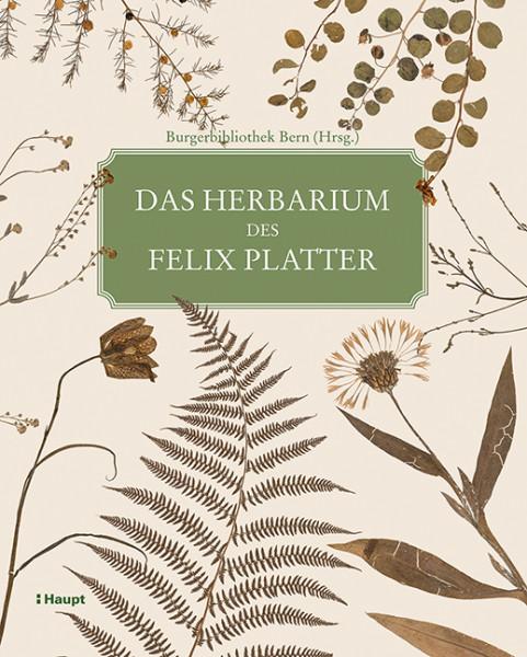 Das Herbarium des Felix Platter, Haupt Verlag, Autoren L. Lienhard, L. Dauwalder