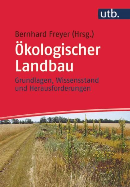 B. Freyer Ökologischer Landbau: Grundlagen, Wissensstand und Herausforderungen, Haupt-Verlag